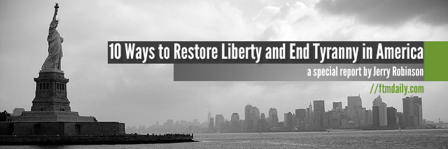 10 Ways to Restore Liberty and End Tyranny