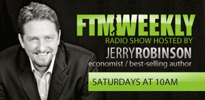 Follow the Money Weekly Radio with Jerry Robinson