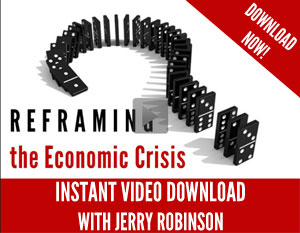 Reframing the Economic Crisis: Streaming Video Presentation with Jerry Robinson