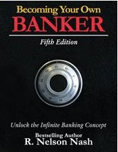 The Infinite Banking Concept: Becoming Your Own Banker