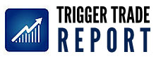 Trigger Trade Report - Subscribe Now!