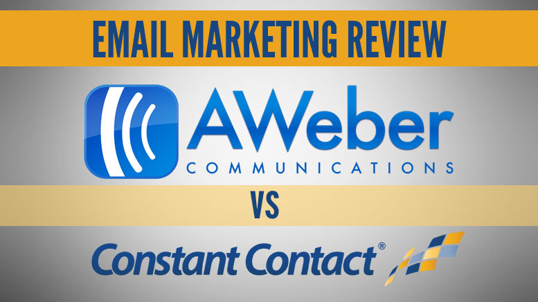 AWeber vs Constant Contact for Email Marketing?