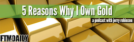 precious metals five reasons why i own
