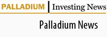 palladium-investing-news