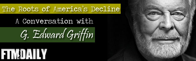 PODCAST: The Roots of America's Decline - A Conversation with G. Edward Griffin