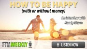 How To Be Happy (With Or Without Money)