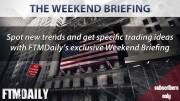 FTMDaily's Weekend Briefing