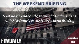 FTMDaily's Weekend Briefing
