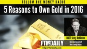PODCAST: 5 Reasons To Own Gold In 2016