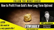 PODCAST: How to Profit from Gold's New Long-Term Uptrend