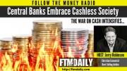PODCAST: Central Banks Embrace Cashless Society