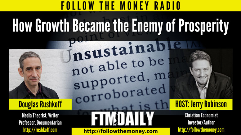 PODCAST: How Growth Became the Enemy of Prosperity