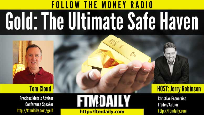 FTMWeekly - Gold: The Ultimate Safe Haven