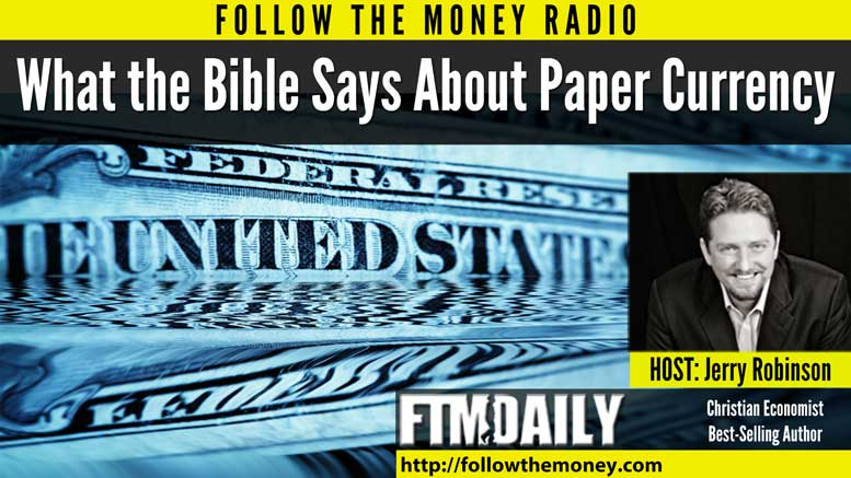 PODCAST: What the Bible Says About Paper Currency