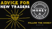 PODCAST: My Advice for New Traders