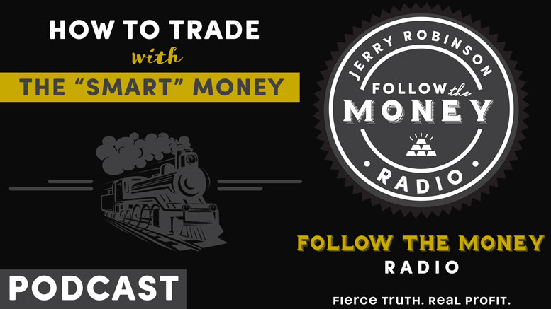 'Best Of' Podcast: Trade with the Smart Money