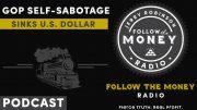 GOP Self-Sabotage Sinks U.S. Dollar