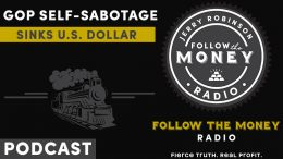 GOP Self-Sabotage Sinks U.S. Dollar