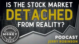 Is the Stock Market Detached From Reality?