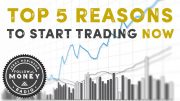 The Top 5 Reasons To Start Trading Stocks Now