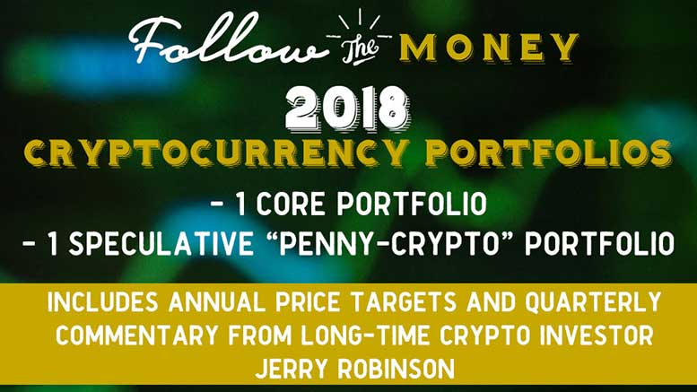 The Robinson Report: Announcing Our 2 New Cryptocurrency Portfolios for 2018