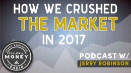 How We Crushed The Market In 2017