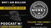 Why I Am Bullish On Bitcoin In 2018