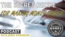 The Secret Recipe For Making Money Online