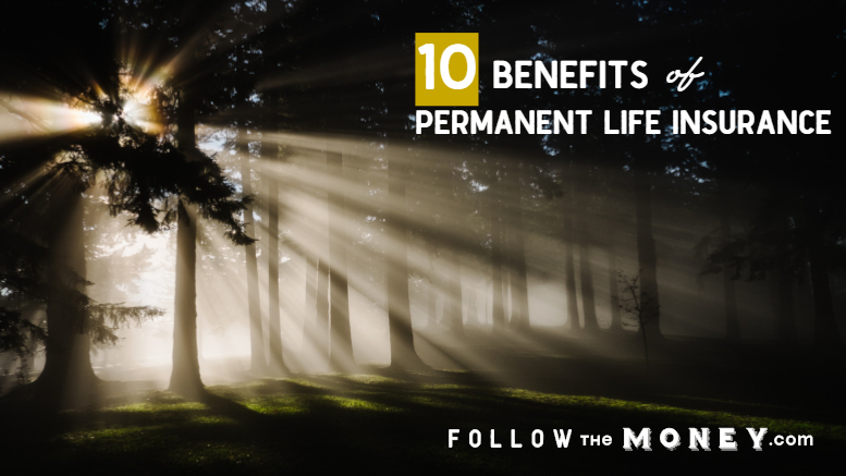 10 Benefits of Permanent Life Insurance
