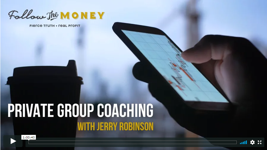 Private Group Coaching: Charting the Markets w/ Jerry Robinson Followthemoney.com