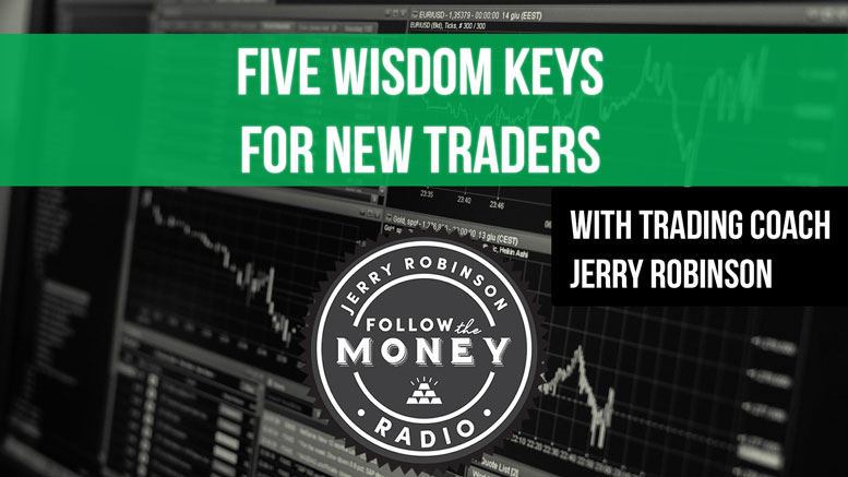 Five Wisdom Keys for New Traders