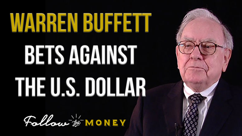 Warren Buffett Bets Against The U.S. Dollar