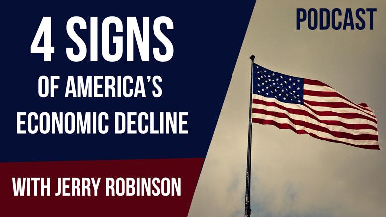 PODCAST: Four Signs of America's Economic Decline Followthemoney.com