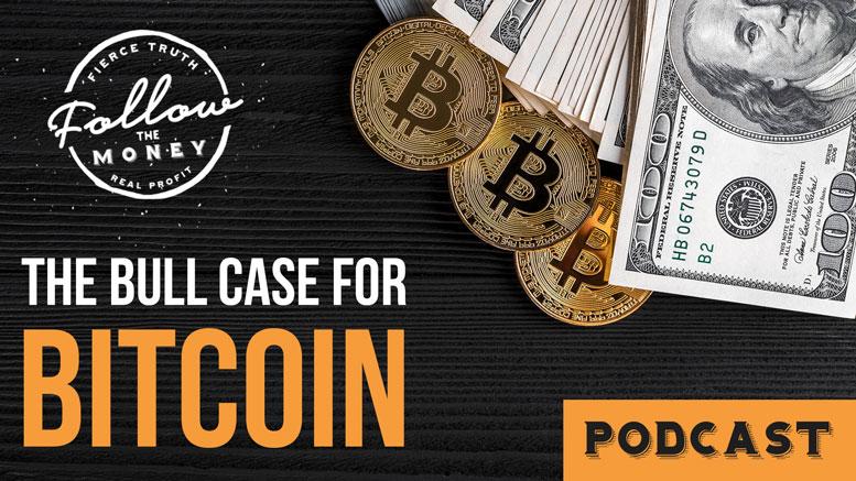 The Bull Case For Bitcoin