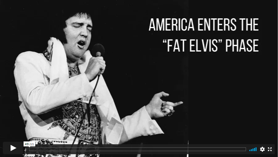 "VIDEO: America Enters The ""Fat Elvis"" Phase"