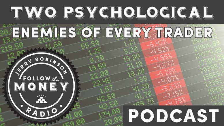 PODCAST: Two Psychological Enemies of Every Trader