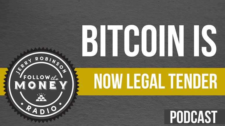 PODCAST: Bitcoin Is Now Legal Tender